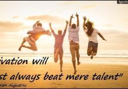 Motivation will almost always beat mere talent. - Norman Ralph Augustine